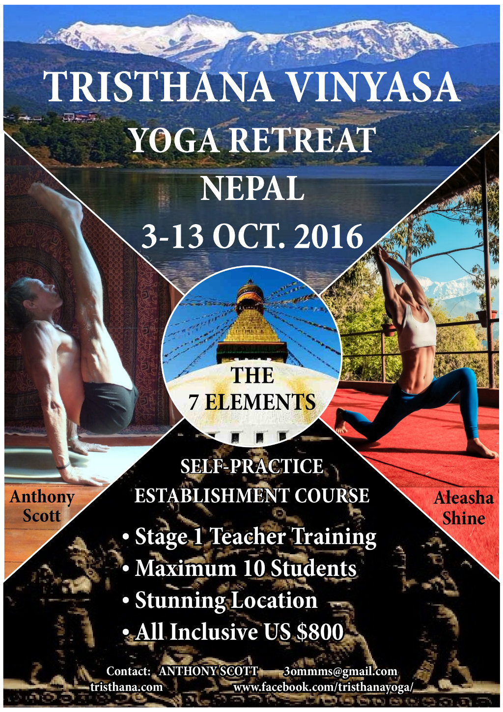 Yoga retreat Nepal 3-13 OCT. 2016. Self-practice establishment course: stage 1 teacher training, maximum 10 students, stunning location, all inclusive US $800. Contact Anthony Scott, 3ommms@gmail.com, tristhana.com, www.facebook.com/tristhanayoga/. With Anthony Scott and Aleasha Shine.